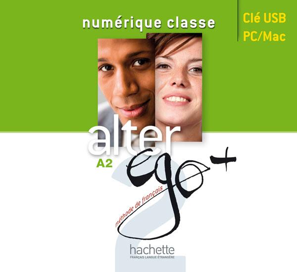 Alter Ego + 2 : Manuel numérique enrichi pour l'enseignant (clé USB)