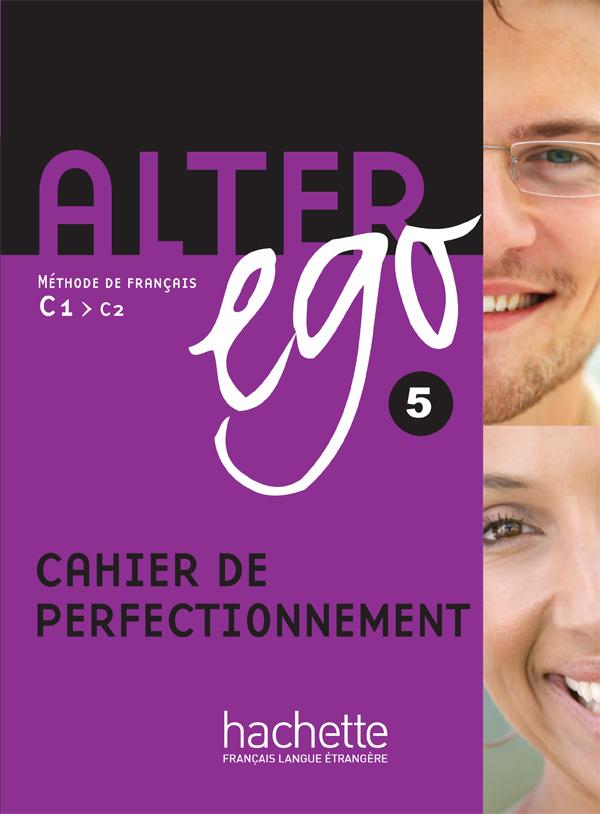 Alter Ego 5 - Cahier de perfectionnement