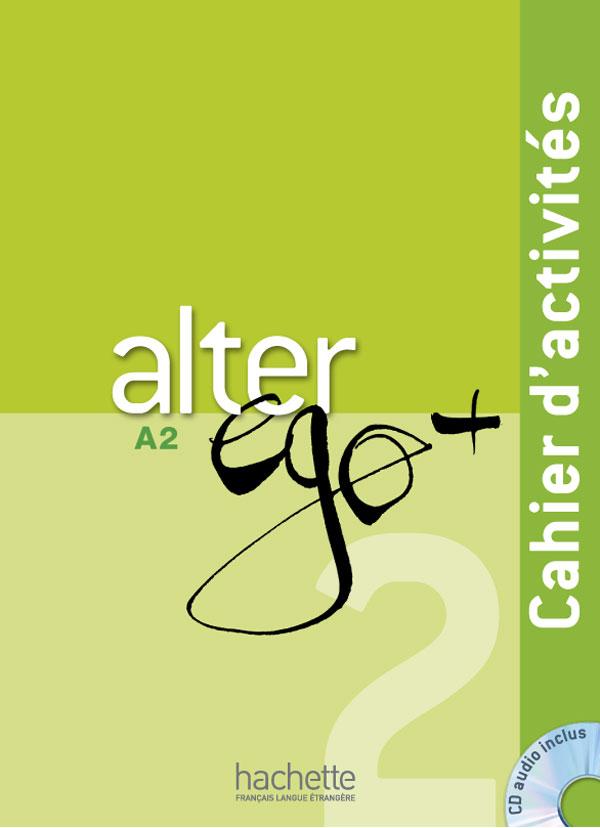 Alter Ego + 2 : Cahier d'activités