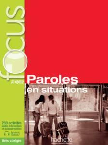 Focus : Paroles en situations + CD audio + corrigés + Parcours digital