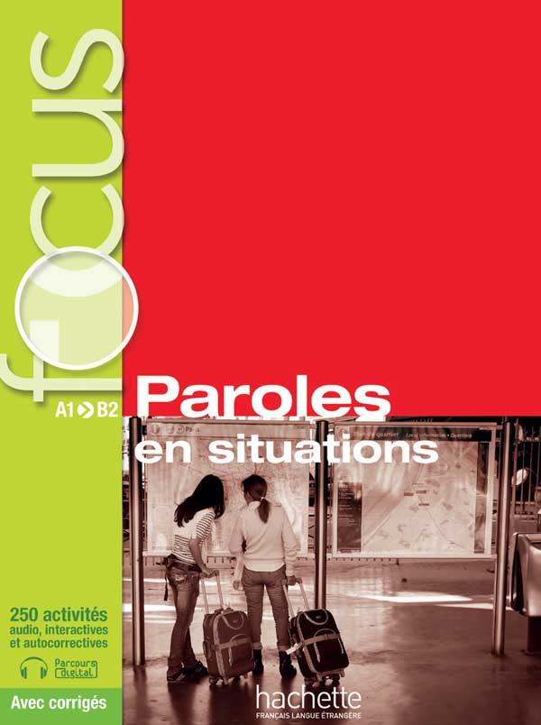 Focus : Paroles en situations + CD audio + corrigés + Parcours digital