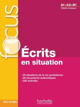 Focus: Ecrits en situations+corrigés