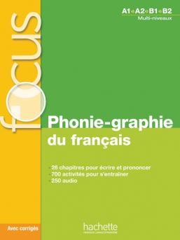 Focus: Phonie-graphie du français+CD audio MP3+corrigés